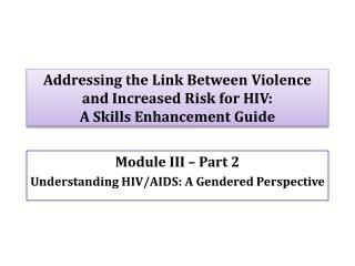 Addressing the Link Between Violence and Increased Risk for HIV: A Skills Enhancement Guide
