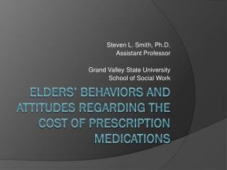 Elders' Behaviors and Attitudes Regarding the Cost of Prescription Medications
