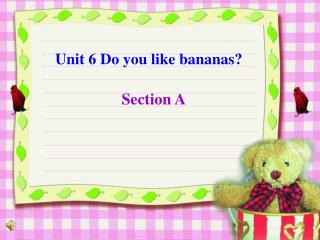 Unit 6 Do you like bananas?