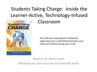 Students Taking Charge:  Inside the Learner-Active, Technology-Infused Classroom