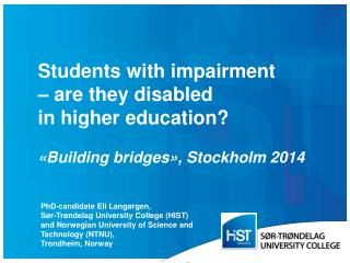 Students  with impairment –  are they disabled                  in  higher education ?