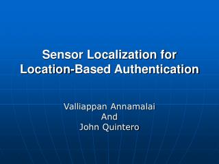 Sensor Localization for Location-Based Authentication