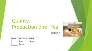 Quality:  Production line- Tea