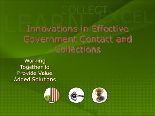 Innovations in Effective Government Contact and Collections
