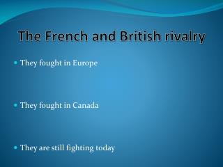 The French and British rivalry