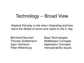 Bernhard Neumair:Base Technologies  Thomas Soddemann:Middleware Concepts