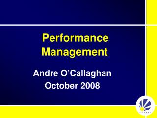 Performance Management Andre O'Callaghan October 2008