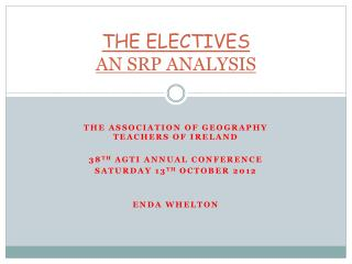 THE ELECTIVES   AN SRP ANALYSIS