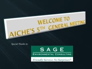 Welcome to AIChE's  5 th General Meeting