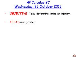 AP  Calculus  BC Wednesday, 23 October 2013