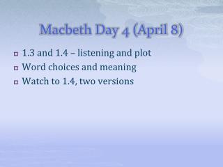Macbeth Day 4 (April 8)