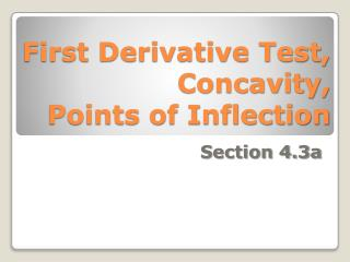 First Derivative Test, Concavity, Points of Inflection