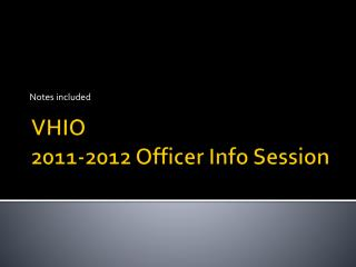 VHIO 2011-2012 Officer Info Session