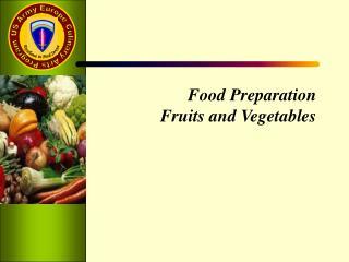 Food Preparation Fruits and Vegetables