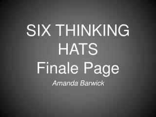 SIX THINKING HATS Finale Page