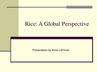 Rice: A Global Perspective