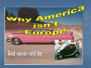 Why America isn't Europe