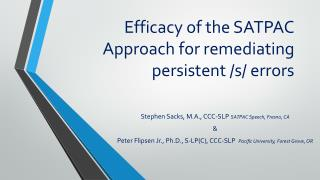 Efficacy of the SATPAC Approach for remediating persistent /s/ errors