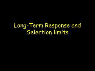 Long-Term Response and Selection limits