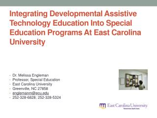 Dr. Melissa  Engleman Professor , Special Education East Carolina University  Greenville, NC 27858
