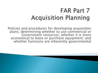 FAR  Part 7 Acquisition Planning