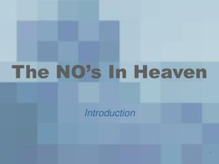 The NO�s In Heaven