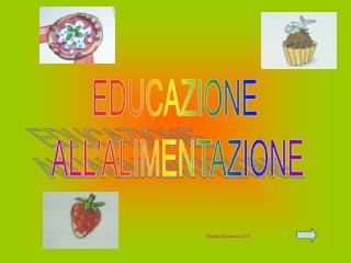 EDUCAZIONE  ALL'ALIMENTAZIONE
