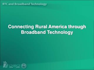 Connecting Rural America through Broadband Technology