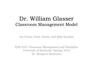 Dr. William  Glasser Classroom Management Model