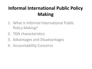 Informal International Public Policy Making
