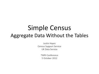 Simple Census Aggregate Data Without the Tables