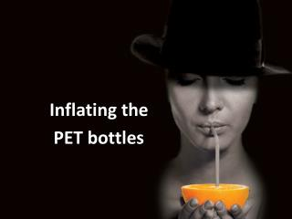 Inflating the  PET bottles