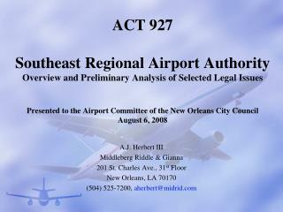ACT 927   Southeast Regional Airport Authority Overview and Preliminary Analysis of Selected Legal Issues   Presented to