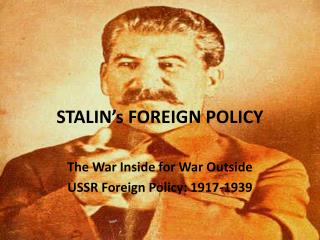 STALIN�s FOREIGN POLICY