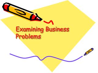 Examining Business Problems