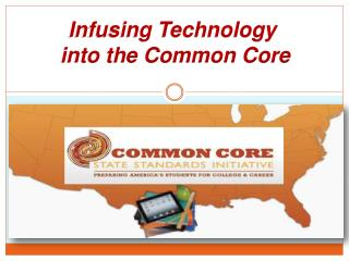 Infusing Technology  into the Common Core