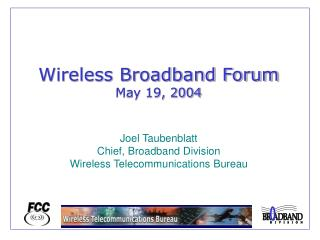 Wireless Broadband Forum May 19, 2004