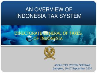 AN OVERVIEW OF INDONESIA TAX SYSTEM