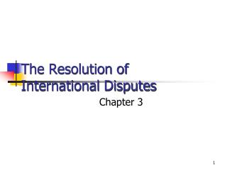 The Resolution of International Disputes