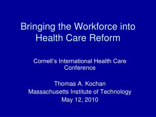 Bringing the Workforce into Health Care Reform