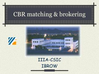CBR matching & brokering
