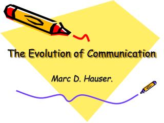The Evolution of Communication
