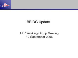HL7 Working Group Meeting 12 September 2006