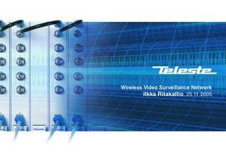 Wireless Video Surveillance Network Ilkka Ritakallio , 25.11.2005