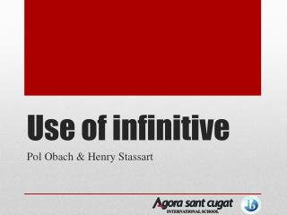 Use of infinitive