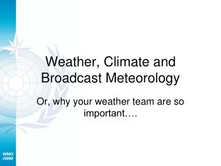 Weather, Climate and Broadcast Meteorology
