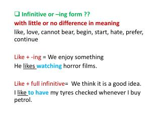 Infinitive or –ing form ?? w ith little or no difference in meaning