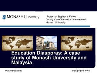 Professor Stephanie Fahey Deputy Vice Chancellor (International) Monash University