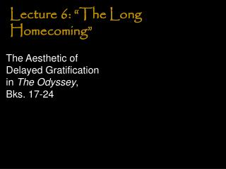 "Lecture 6: ""The Long Homecoming"""