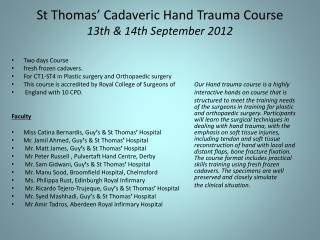 St Thomas '  Cadaveric Hand Trauma Course 13th & 14th September 2012